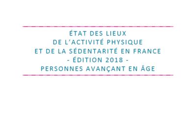 État des lieux de l'activité physique et de la sédentarité en France – édition 2018 chez les personnes avançant en âge